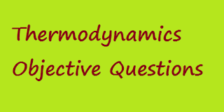 Thermodynamics Basic objective Question and answers