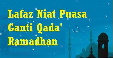 lafaz Niat Puasa Ganti Qada' Ramadhan