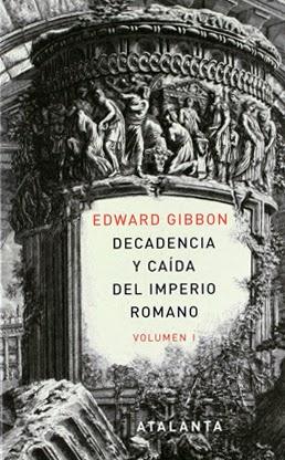 Edward Gibbon  libro Decandencia y caida del Imperio Romano Tomo I