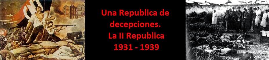 Una Republica de decepciones La II Republica 1931 - 1939