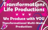 TRANSFORMATIONS LIFE PRODUCTIONS