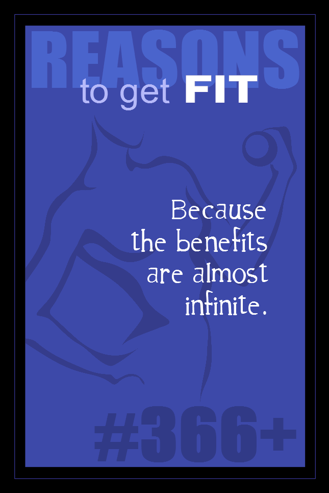 365 Reasons to Get Fit #366 and beyond