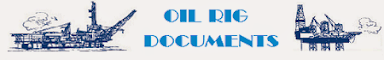 Oil-Rig Documents