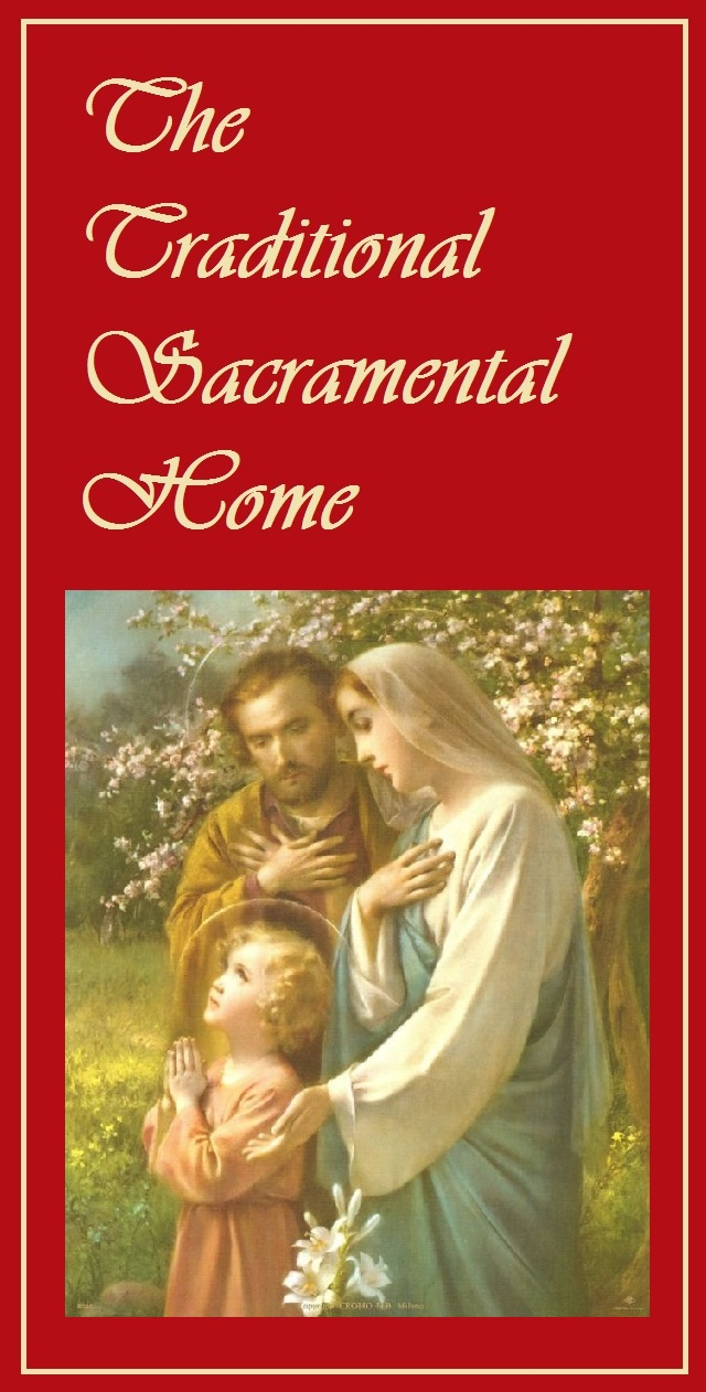 The Sacramental Home is promoted by the F.S.S.P. & H.E. Raymond Cardinal Burke