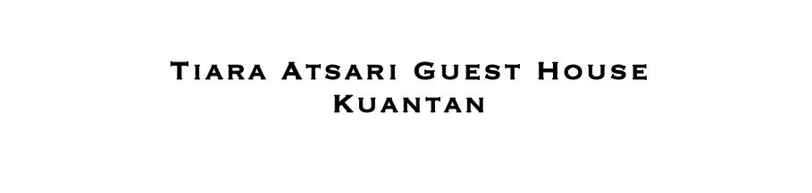 Tiara Atsari Guest House Kuantan