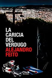 La caricia del verdugo - Alejandro Feito