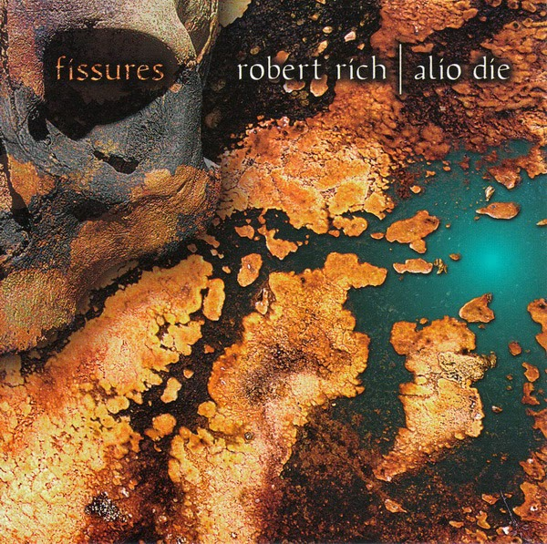Robert Rich, Alio Die - Fissures (1997) / source : discogs.com