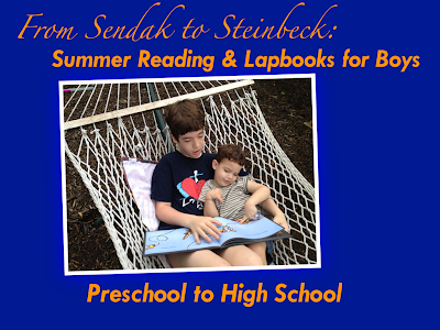 From Sendak to Steinbeck: Summer Reading & Lapbooks for Boys Preschool to High School