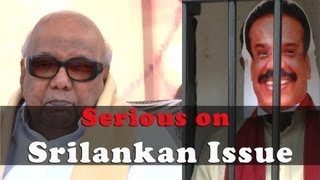 Karunanithi Is NOW Serious on Srilankan Issue