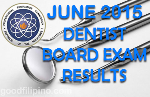 June 2015 Dentist Board Exam Results - Dentist Exam Passers (June 2015)