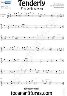 Partitura de Tenderly para Saxo Alto 1 Partitura de Tenderly para Trío de Saxofones. Partituras de Saxofón Alto 1, Saxo Alto 2 y Saxofón Tenor por el colaborador José Antonio. Saxophone Trio Sheet Music for Alto Saxophone 1, Alto Sax 2 and Tenor Saxophone Tenderly Music Scores