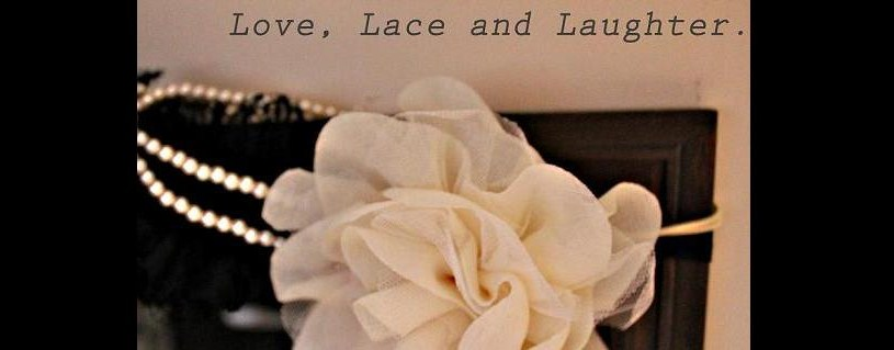 Love, Lace and Laughter
