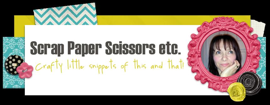 Scrap Paper Scissors etc.