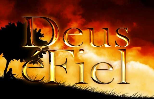 sempre fiel deus %C3%A9 fiel - Deus é Fiel Sempre Fiel - Mensagem de Fé e Confiança em Deus
