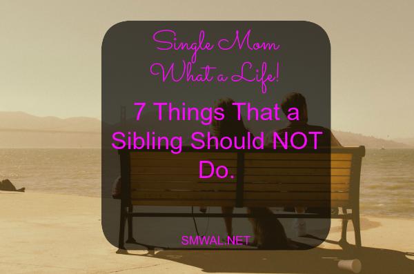 Siblings, Not do, family