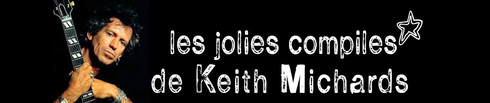 les jolies compiles de Keith Michards