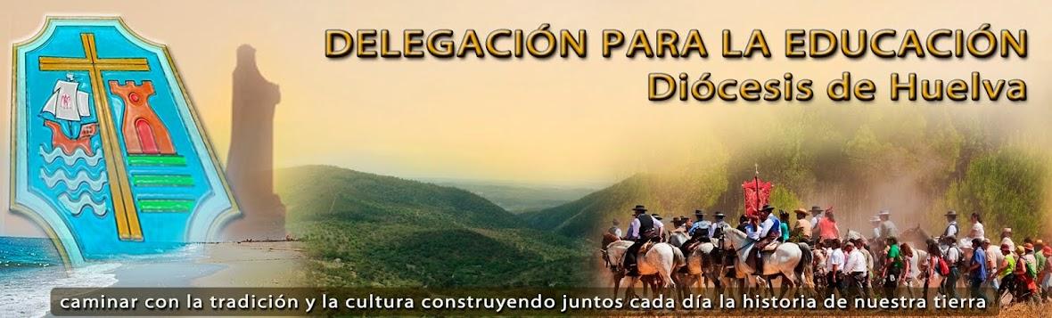 Delegación Diocesana para la Educación Huelva
