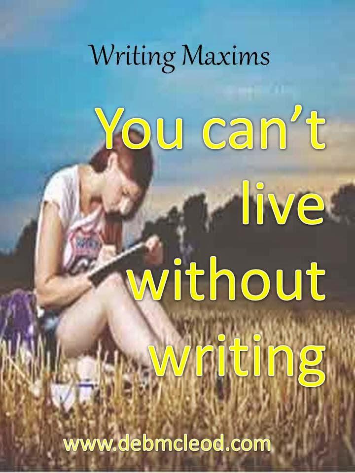 Deb McLeod's Writing Maxims