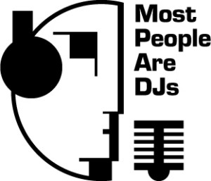 Most People Are DJs by Mikel O.D.
