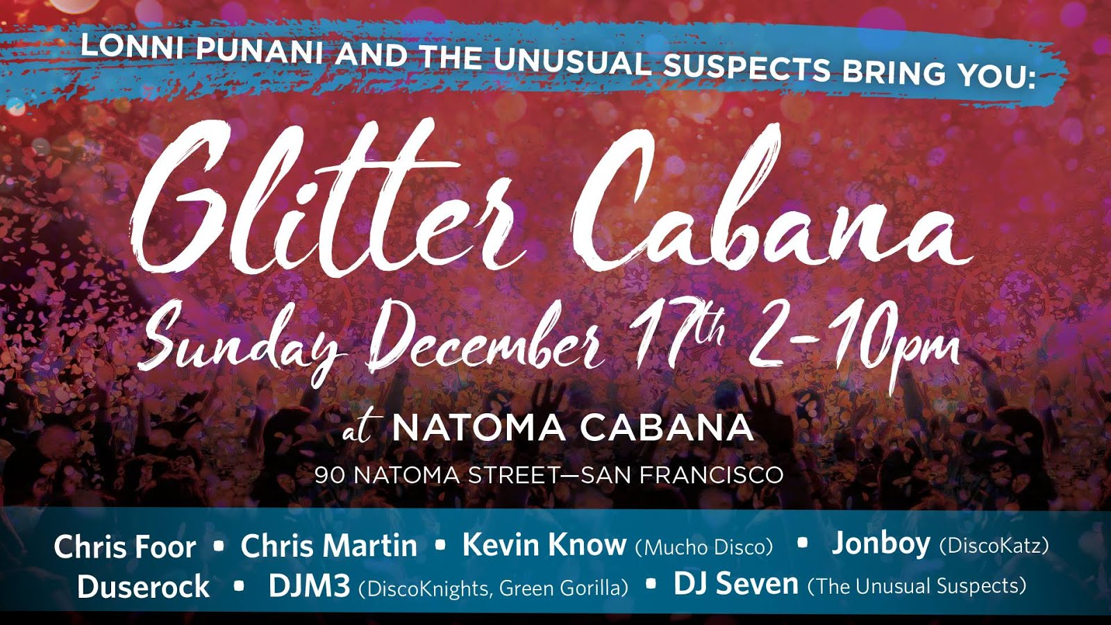 12/17: Glitter Cabana  (2 PM - 10 PM) @ pin Hide Map Natoma Cabana