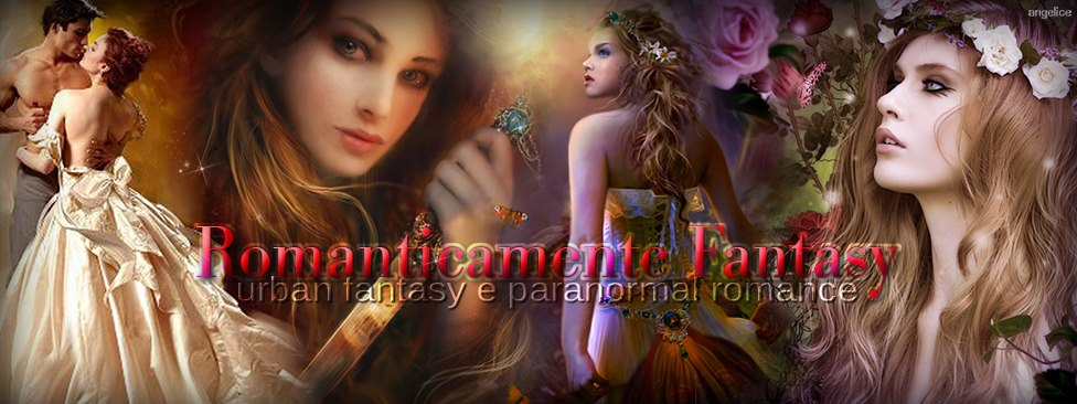 Romanticamente Fantasy urban fantasy paranormal romance &amp; co.