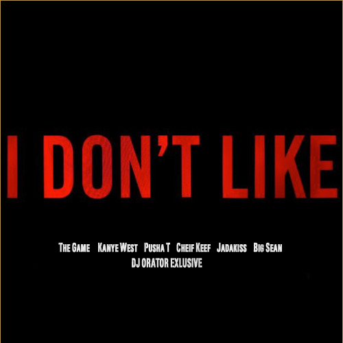 dont like Game   I Dont Like (Remix)