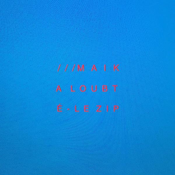 [Album] Maika Loubté – Le Zip (2016.08.24/MP3/RAR)