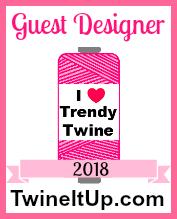 Trendy Twine Guest Designer