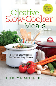 Buy! Creative Slow-Cooker Meals: Use Two Slow Cookers for Tasty and Easy Dinners by Cheryl Moelller