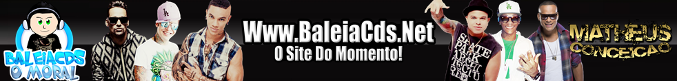 BaleiaCDs.Net - O Site Do Momento!
