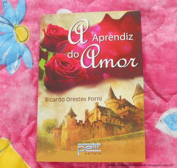 Resenha, livro, A Aprendiz do Amor, Ricardo Orestes Forni, Petit, espiritismo, trechos
