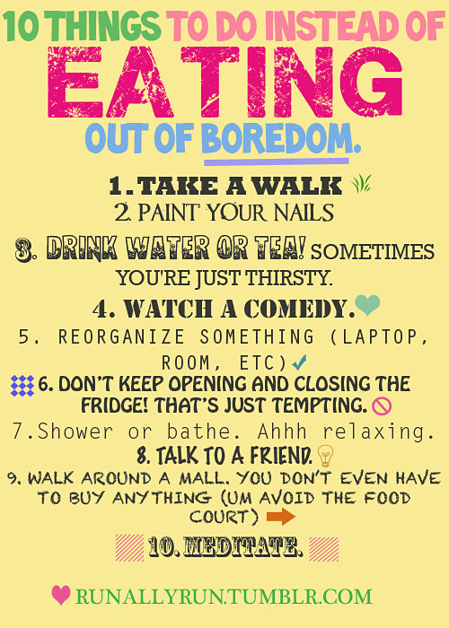 10 things to do instead of eating out of boredom god is