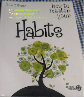 Buku : How to Master Your Habits : Felix Siauw