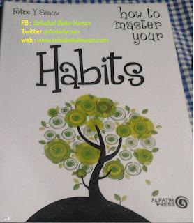 Buku : How to Master Your Habits : Felix Siauw