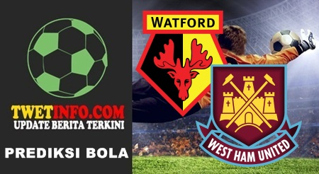 Prediksi Watford vs West Ham United