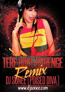 TERE HOKE RAHENGE REMIX - DJ SONEE (POISED DIVA)