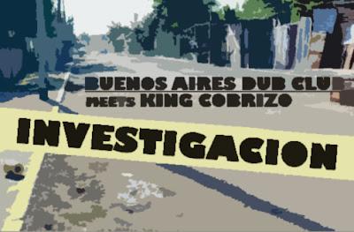 BUENOS AIRES DUB MEETS KING COBRIZO - Investigación