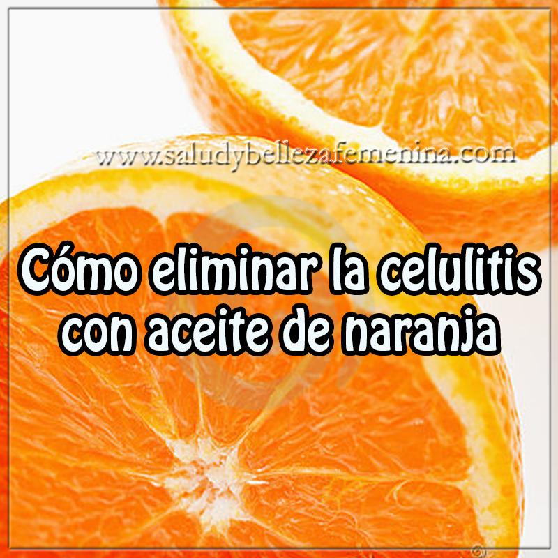 Belleza , cuidados de la piel,  celulitis, receta como eliminar celulitis  con aceite de naranja