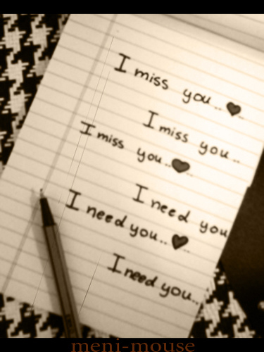 i love you miss you need you