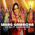 LAUNG GAWACHA - DJ EM FT. SASHA CORE