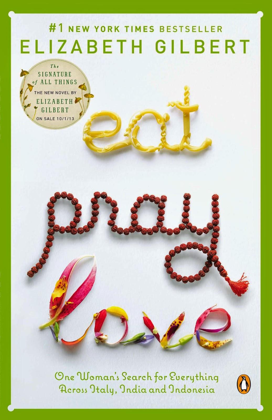 http://www.elizabethgilbert.com/books/eat-pray-love/