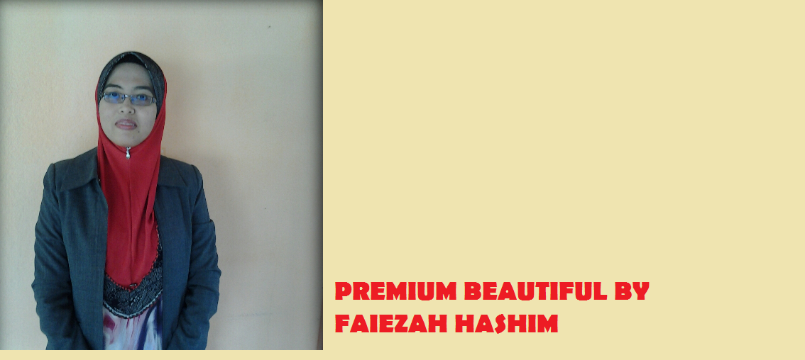 PREMIUM BEAUTIFUL BY FAIEZAH HASHIM | NEXT TOP AGENT