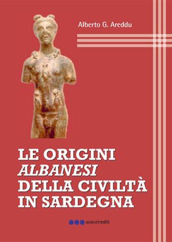 """""""Le Origini Albanesi della Civiltà in Sardegna"""""""