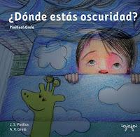 Libro infantil - cuento ilustrado: ¿Dónde estás oscuridad?