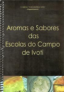 <b>AROMAS E SABORES DAS ESCOLAS DO CAMPO DE IVOTI</b>