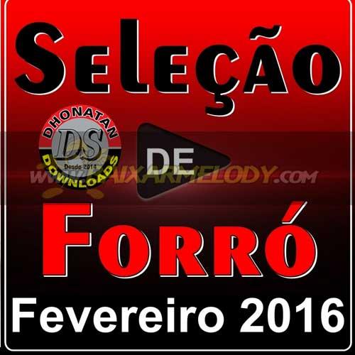 CD Seleção De Forró Fevereiro 2016 Dhonatan Downloads
