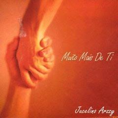 Jucelino Arzzy - Muito Mais de Ti - 2011