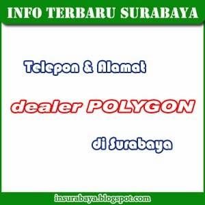 Telepon dan Alamat Dealer Polygon di Surabaya