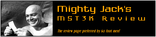 Mighty Jacks MST3K Review