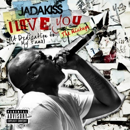 Jadakiss – I Love You (A Dedication To My Fans)